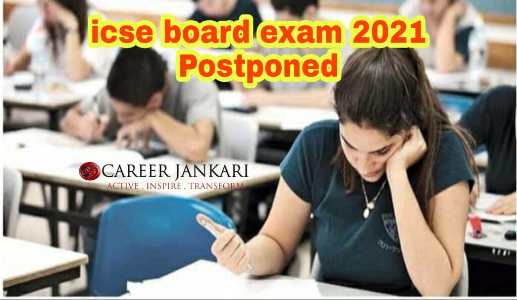 icse board exam 2021 postponed