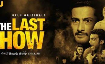 The Last Show Ullu Web Series Download