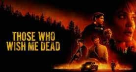 Those Who Wish Me Dead Movie watch online