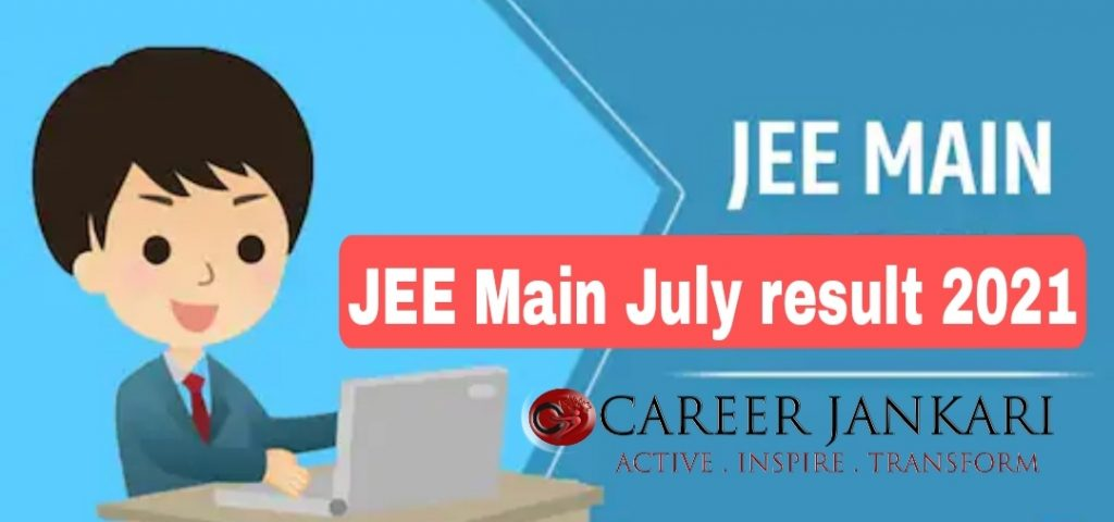 JEE Main July result 2021