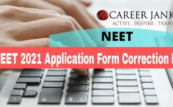 NEET 2021 Application Form Correction Date