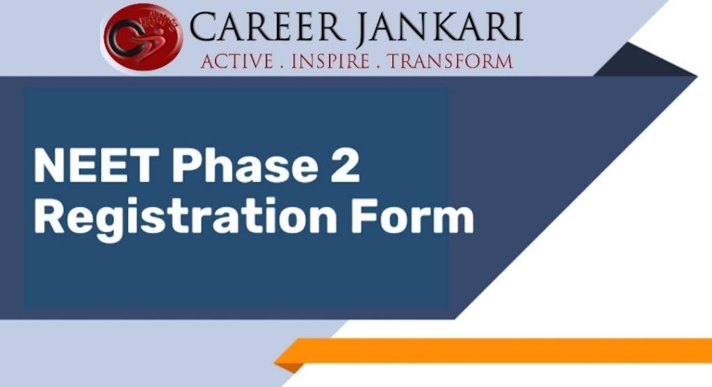 NEET Phase 2 Registration 2021